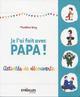 JE L AI FAIT AVEC PAPA ACTIVITES DE DECOUVERTES