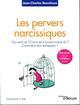 LES PERVERS NARCISSIQUES - QUI SONT-ILS  COMMENT FONCTIONNENT ILS  COMMENT LEUR ECHAPPER BOUCHOUX JEAN CHARLE EYROLLES
