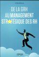 DE LA GRH AU MANAGEMENT STRATEGIQUE DES RH