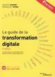 LE GUIDE DE LA TRANSFORMATION DIGITALE - LA METHODE EN 6 CHANTIERS POUR REUSSIR VOTRE TRANSFORMATION