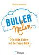BULLER MALIN - NE RIEN FAIRE ET LE FAIRE BIEN DEVIENNE EMILIE EYROLLES