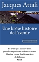UNE BREVE HISTOIRE DE L'AVENIR Attali Jacques Fayard