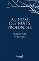 AU NOM DES NUITS PROFONDES Werner Dorothée Fayard