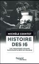 HISTOIRE DES 16 Cointet Michèle Fayard