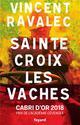 SAINTE-CROIX LES VACHES RAVALEC VINCENT FAYARD
