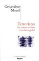 TERRORISTES - LES RAISONS INTIMES D'UN FLEAU GLOBAL MOREL/GENEVIEVE FAYARD
