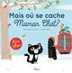 MAIS OU SE CACHE MAMAN-CHAT ? Brun-Cosme Nadine Fleurus