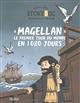 MAGELLAN, LE PREMIER TOUR DU MONDE EN 1080 JOURS COPPIN/GADY FLEURUS