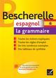 BESCHERELLE ESPAGNOL  -  LA GRAMMAIRE