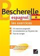 BESCHERELLE ESPAGNOL : LES EXERCICES - EXERCICES DE GRAMMAIRE ESPAGNOLE