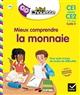 MIEUX COMPRENDRE LA MONNAIE CE1CE2
