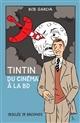 TINTIN, DU CINEMA A LA BD