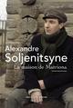 LA MAISON DE MATRIONA - PAVILLONS POCHE - NE Soljenitsyne Alexandre R. Laffont
