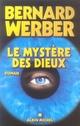 LE MYSTERE DES DIEUX WERBER B ALBIN MICHEL