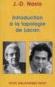 INTRODUCTION A LA TOPOLOGIE DE LACAN NASIO-J.D PAYOT POCHE