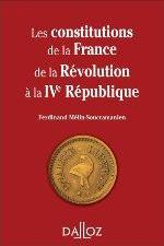 LES CONSTITUTIONS DE LA FRANCE DE LA REVOLUTION A LA IVE REPUBLIQUE
