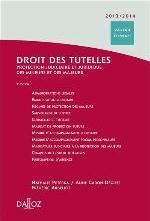 DROIT DES TUTELLES 20132014. PROTECTION JUDICIAIRE ET JURIDIQUE DES MINEURS ET DES MAJEURS - 3E ED.