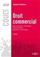 DROIT COMMERCIAL. ACTES DE COMMERCE COMMERCANTS FONDS DE COMMERCE CONCURRENCE CONSOMMATION - 10E ED.