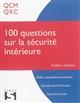 100 QUESTIONS SUR LA SECURITE INTERIEURE