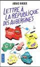 LETTRE A LA REPUBLIQUE DES AUBERGINES