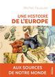 UNE HISTOIRE DE L'EUROPE - AUX SOURCES DE NOTRE MONDE FAUQUIER MICHEL DU ROCHER