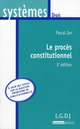 PROCES CONSTITUTIONNEL, 2EME EDITION (LE)