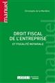 DROIT FISCAL DE L'ENTREPRISE - 1ERE EDITION - ET PRATIQUE NOTARIALE