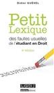 PETIT LEXIQUE DES FAUTES USUELLES DE L'ETUDIANT EN DROIT VADE-MECUM DE L'ETUDIANT, SPECIALEMENT EN D