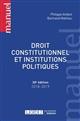 DROIT CONSTITUTIONNEL ET INSTITUTIONS POLITIQUES - 30EME EDITION