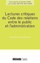 LECTURES CRITIQUES DU CODE DES RELATIONS ENTRE LE PUBLIC ET L ADMINISTRATION