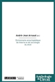 DICTIONNAIRE ENCYCLOPEDIQUE DE THEORIE ET DE SOCIOLOGIE DU DROIT - 1ERE EDITION