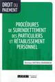 PROCEDURES DE SURENDETTEMENT DES PARTICULIERS ET RETABLISSEMENT PERSONNEL