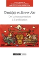 DROIT(S) ET STREET ART - DE LA TRANSGRESSION A L'ARTIFICATION