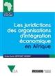 LES JURIDICTIONS DES ORGANISATIONS D INTEGRATION ECONOMIQUE EN AFRIQUE