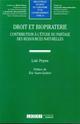 DROIT ET BIOPIRATERIE - CONTRIBUTION A L'ETUDE DES RESSOURCES NATURELLES