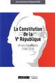 LA CONSTITUTION DE LA VE REPUBLIQUE : 60 ANS D'APPLICATION (1958-2018)