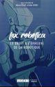 LEX ROBOTICA - LE DROIT A L EPREUVE DE LA ROBOTIQUE