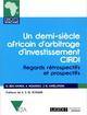 UN DEMI-SIECLE AFRICAIN AU CIRDI  -  REGARDS RETROSPECTIFS ET PROSPECTIFS