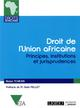 DROIT DE L'UNION AFRICAINE - INSTITUTIONS, MECANISMES ET JURISPRUDENCES