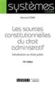 LES SOURCES CONSTITUTIONNELLES DU DROIT ADMINISTRATIF - 10EME EDITION - INTRODUCTION AU DROIT PUBLIC