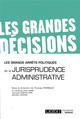 LES GRANDS ARRETS POLITIQUES DE LA JURISPRUDENCE ADMINISTRATIVE