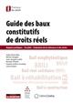GUIDE DES BAUX CONSTITUTIFS DE DROITS REELS