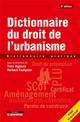 DICTIONNAIRE PRATIQUE DU DROIT DE L'URBANISME