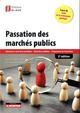 PASSATION DES MARCHES PUBLICS  -  SELECTION ET SUIVI DE LA PROCEDURE - CHOIX DES CANDIDATS - PREPARATION DE L'EXECUTION (2E EDITION)