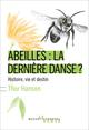 ABEILLES : LA DERNIERE DANSE ? - HISTOIRE, VIE ET DESTIN HANSON THOR BUCHET CHASTEL