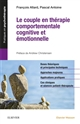 LE COUPLE EN THERAPIE COMPORTEMENTALE, COGNITIVE ET EMOTIONNELLE - ET EMOTIONNELLE ALLARD FRANCOIS MASSON