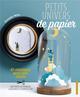 PETITS UNIVERS DE PAPIER - 10 CREATIONS MISES SOUS CLOCHE MILHET SAMANTHA PU SEPTENTRION