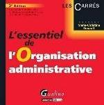 ESSENTIEL DE L'ORGANISATION ADMINISTRATIVE