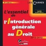 ESSENTIEL DE L'INTRODUCTION GENERALE AU DROIT 2012-2013, 8EME EDITION (L')