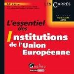ESSENTIEL DES INSTITUTIONS DE L'UNION EUROP